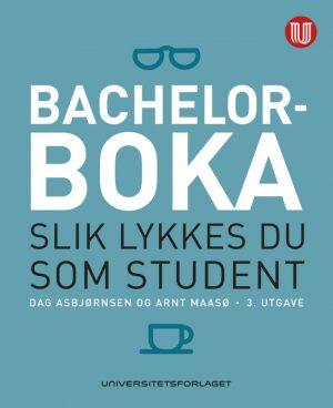 Bachelorboka - Slik lykkes du som student - Maasø - Asbjørnsen - Universitetsforlaget