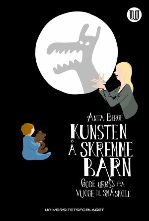 Kunsten å skremme barn Anita Berge