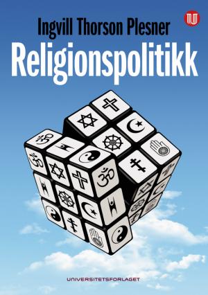 Religionspolitikk Ingvill Thorson Plesner Universitetsforlaget