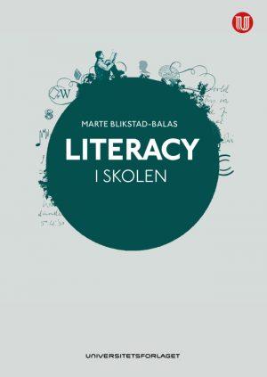 Literacy-i-skolen_Marte-Blikstad-Balas_Universitetsforlaget