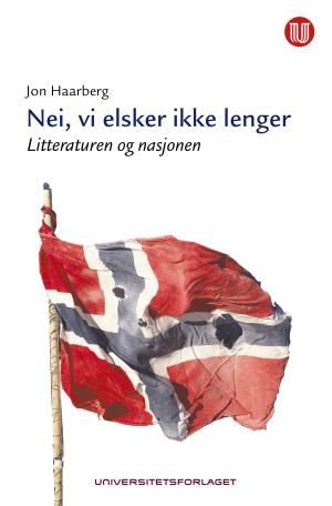 bokomslag nei vi elsker ikke lenger_Jon Haarberg_Universitetsforlaget