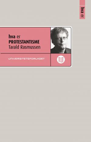 Rasmussen_hva er protestantisme_universitetsforlaget