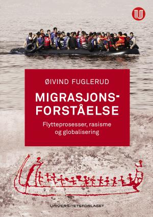 migrasjonsforståelse_Øyvind Fuglerud_Universitetsforlaget