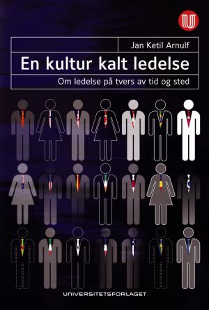 En kultur kalt ledelse_bokomslag_Universitetsforlaget_Jan Ketil Arnulf