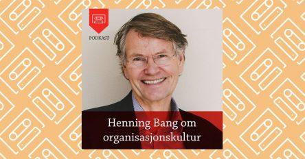 Henning Bang om organisasjonskultur